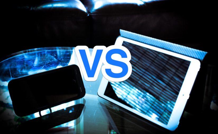Phone VS Tablet